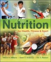 Nutrition for Health Fitness & Sport 10/E