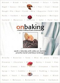On Baking: A Textbook of Baking and PastryFundamentals