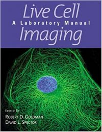 Live Cell Imaging-A Laboratory Manual