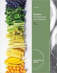Nutrition: Concepts & Controversies 13/E